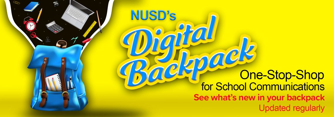 NUSD's Digital Backpack one-stop-shop for School Communications. See what's new in your backpack. Updated regularly.