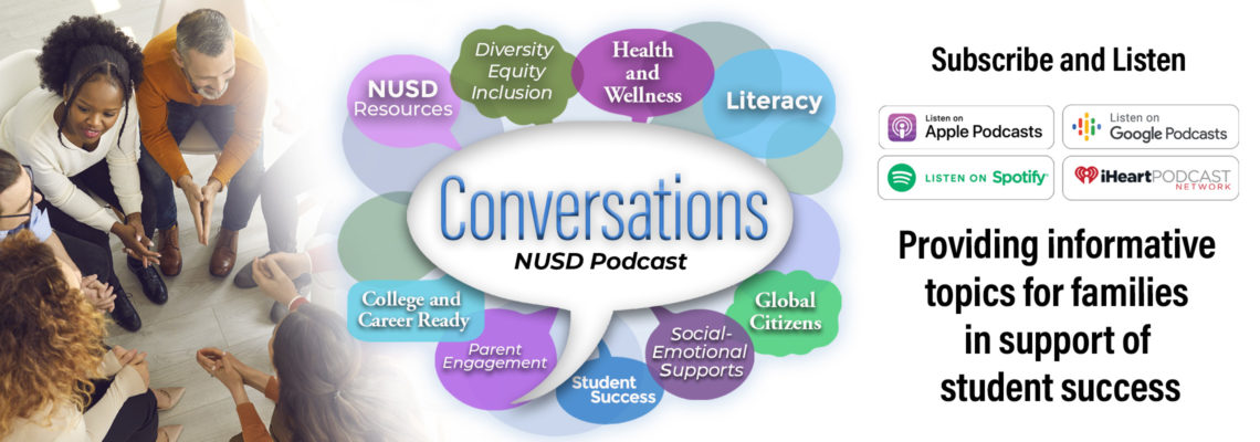 Conversations NUSD Podcast - providing informative topics for families in support of student success